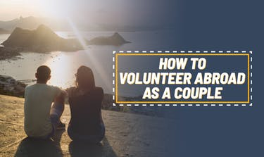 How To Volunteer Abroad As A Couple with IVHQ