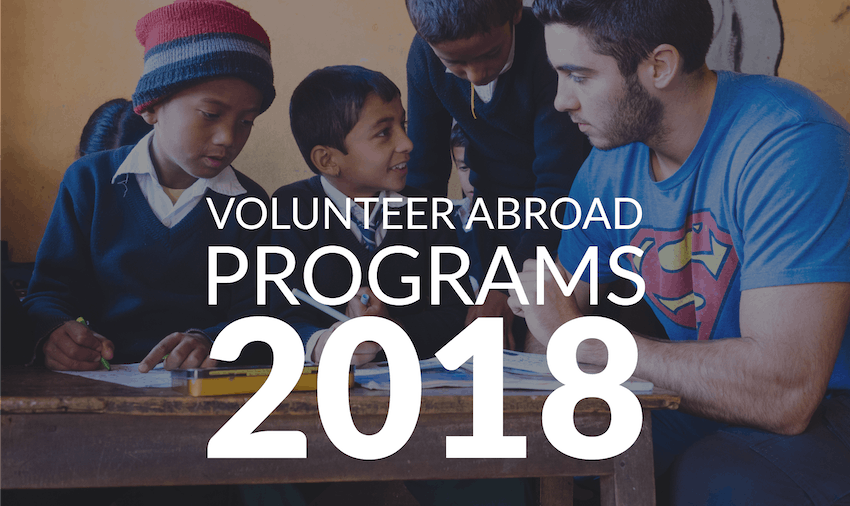 2018 volunteer abroad programs + best destinations and projects!