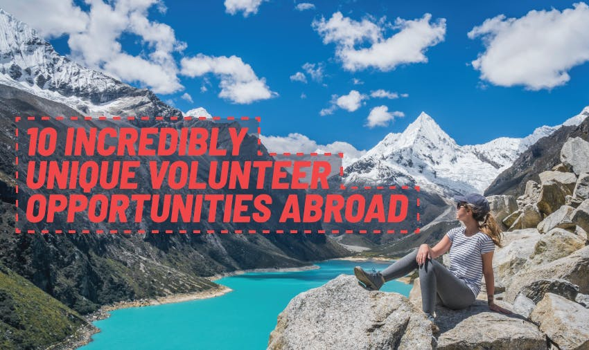 Best way to travel: incredibly unique volunteer opportunities abroad