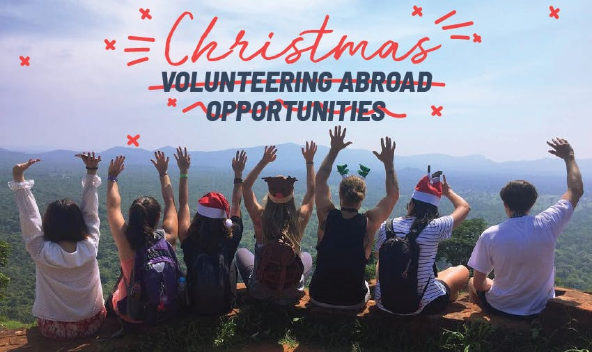 Christmas Volunteering Ideas & Opportunities Abroad [2018]