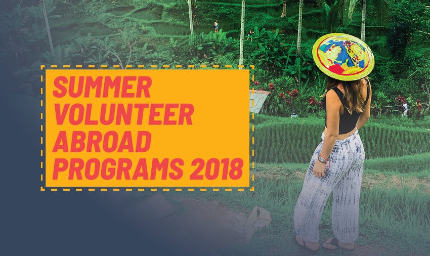 Summer volunteer abroad programs 2018 - top opportunities