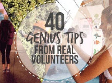 Genius Tips From Real Volunteers