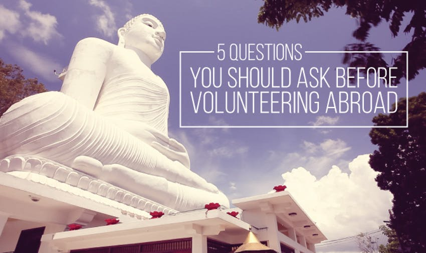 5 Questions You Should Ask Before Volunteering Abroad