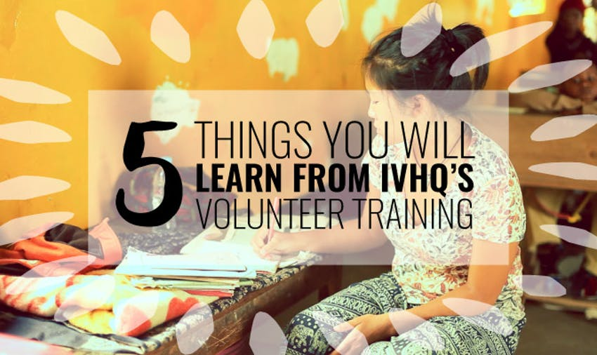 5 Things You Will Learn From IVHQ's Volunteer Training
