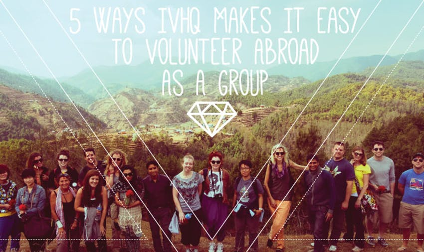 Volunteer as a group with IVHQ