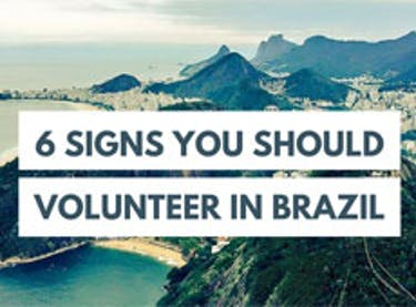 Signs You Should Volunteer In Brazil