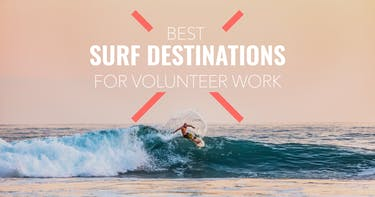 Best Surf Destinations for Volunteer Work