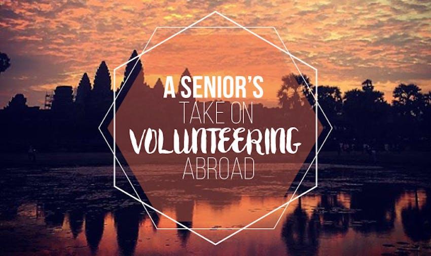 A Senior's Take On Volunteering Abroad