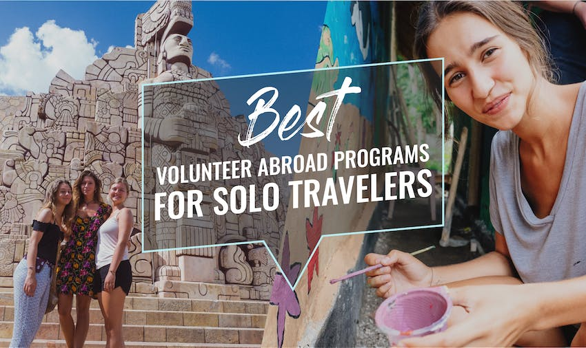 Best Volunteer Abroad Programs For Solo Travelers in 2018