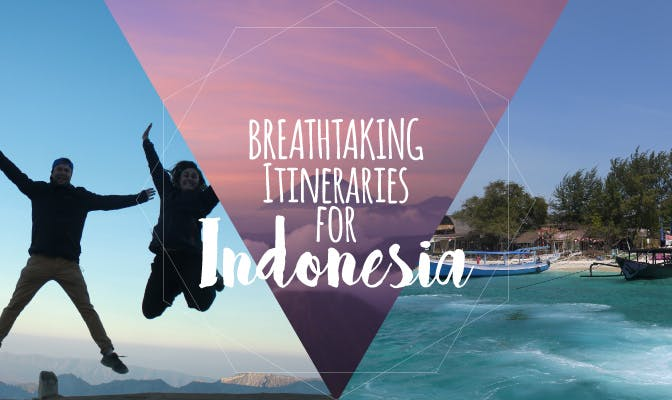 Breathtaking Itineraries For Indonesia
