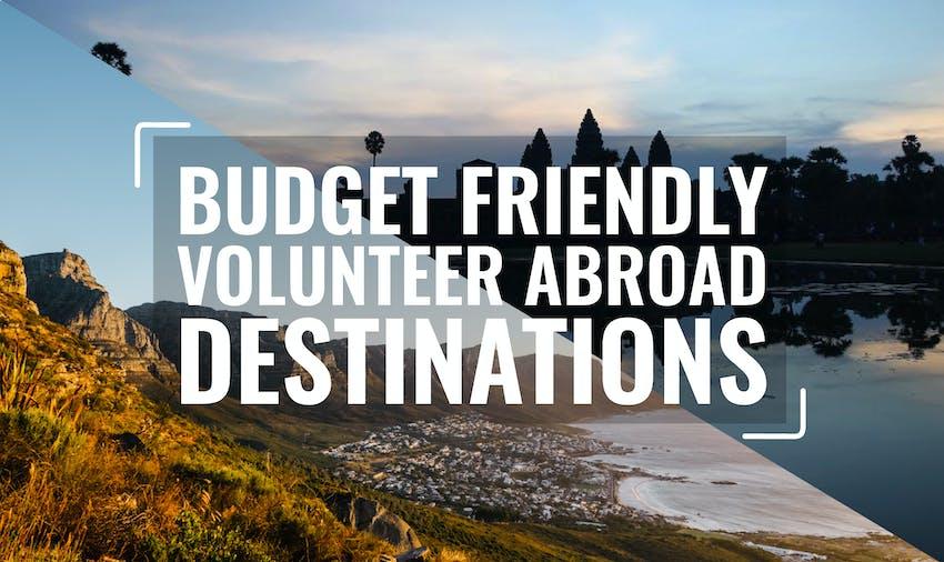 Budget Friendly Volunteer Abroad Programs in 2017