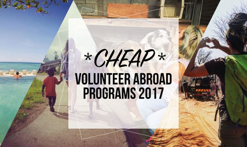 Cheap volunteer abroad programs 2017