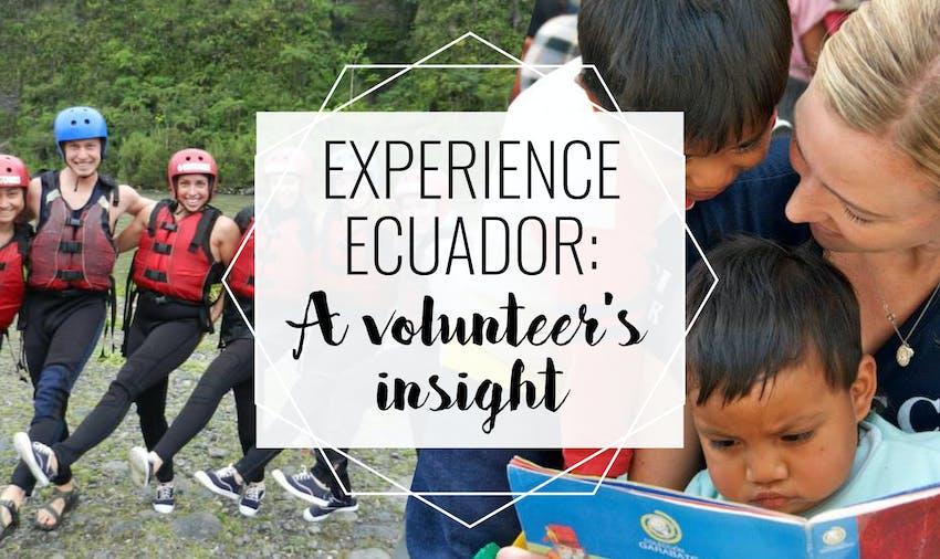 Experience Ecuador: A Volunteer's Insight