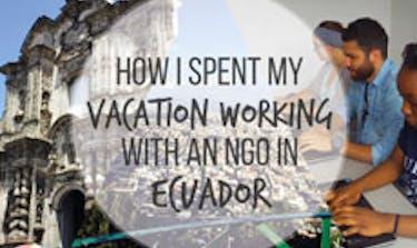 Volunteer Vacation Working With An NGO In Ecuador