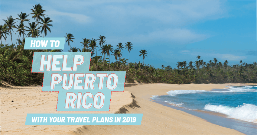 How to help Puerto Rico with your travel plans in 2019