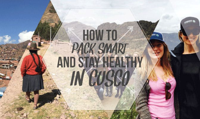 How to pack and stay healthy in Cusco