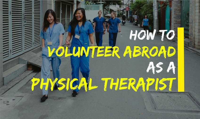 How to volunteer abroad as a Physical Therapist