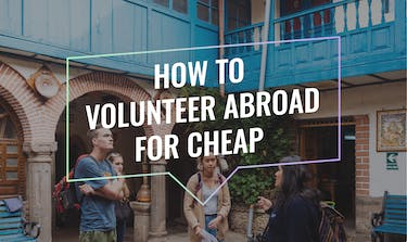 How To Volunteer Abroad For Cheap with IVHQ