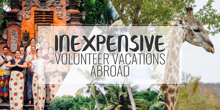 Top Inexpensive Volunteer Vacations Abroad