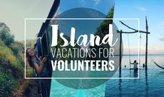 Best Island Vacations For Volunteers With IVHQ
