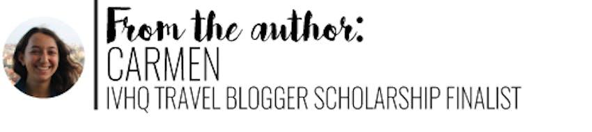IVHQ Travel Blogger Scholarship Finalist - Carmen