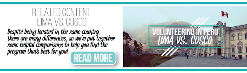 Volunteer in Peru - Cusco Vs. Lima