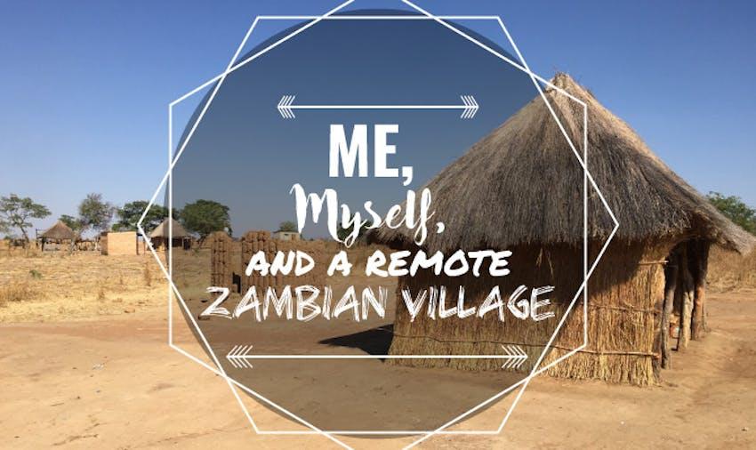 Me, Myself and A Remote Zambian Village