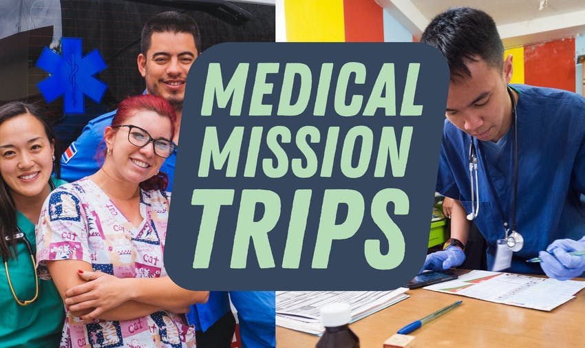 Best Medical Mission Trips 2019 2020 Short Term Year Round