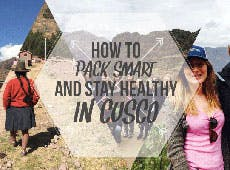Pack Smart And Stay Healthy In Cusco with IVHQ