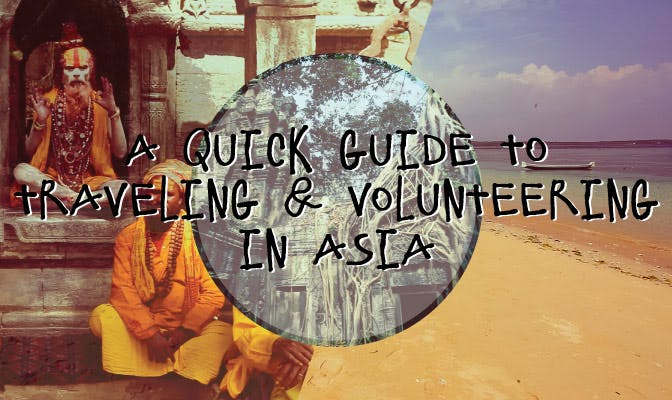 Quick Guide to Volunteering & Traveling in Asia with IVHQ
