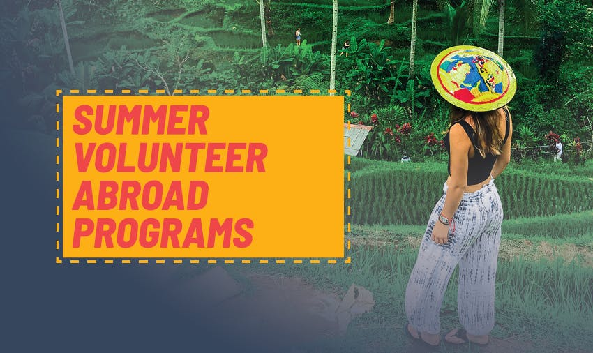 Summer volunteer abroad programs 2019 - top opportunities