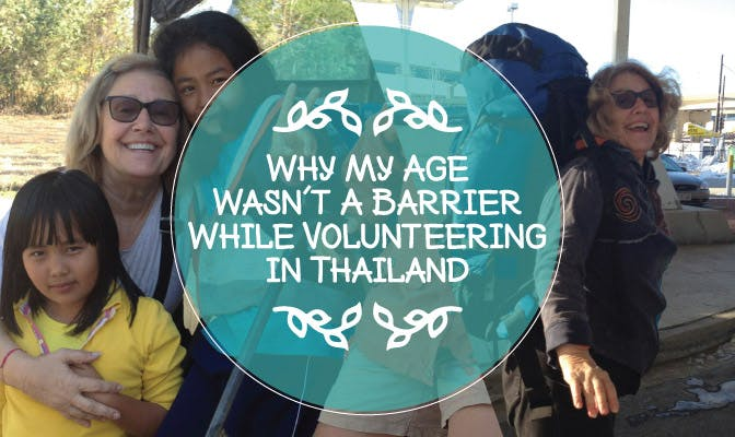 Why My Age Wasn't A Barrier As A Volunteer in Thailand