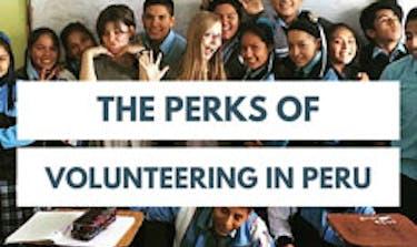Perks Of Volunteering In Peru