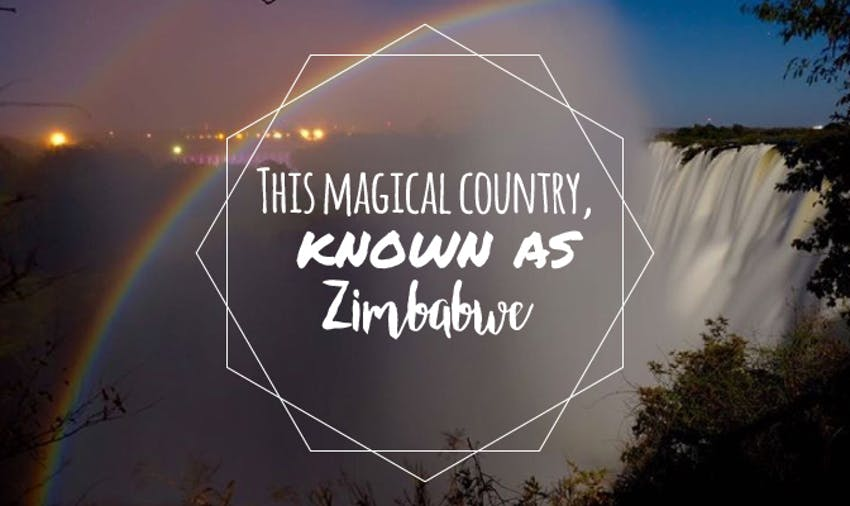 This Magical Country, Known As Zimbabwe