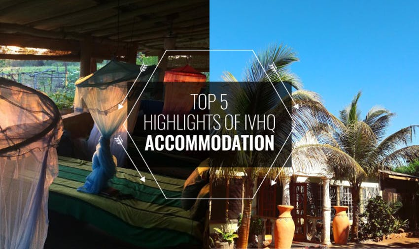 Top 5 Highlights of IVHQ Accommodation