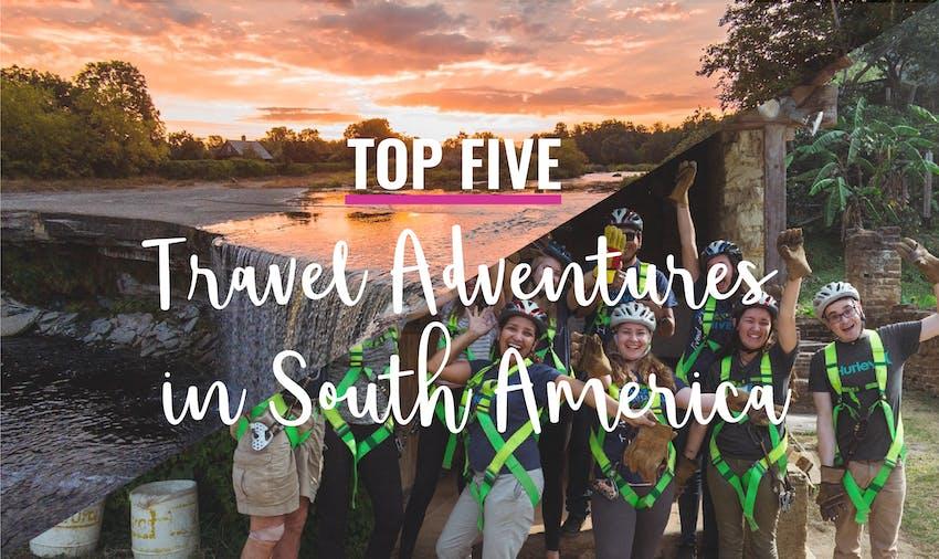 Top five travel adventures