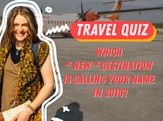 Which New Destination Is Calling Your Name In 2018? (TRAVEL QUIZ)