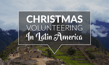 Christmas Volunteering In Latin America with IVHQ