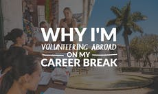 Why I'm Volunteering with IVHQ On My Career Break
