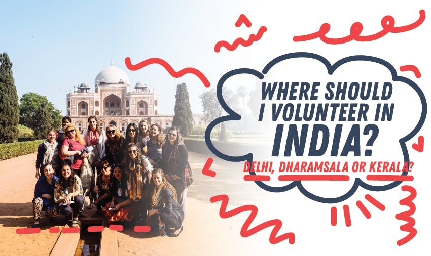 Volunteering in India - should I choose Delhi or Dharamsala