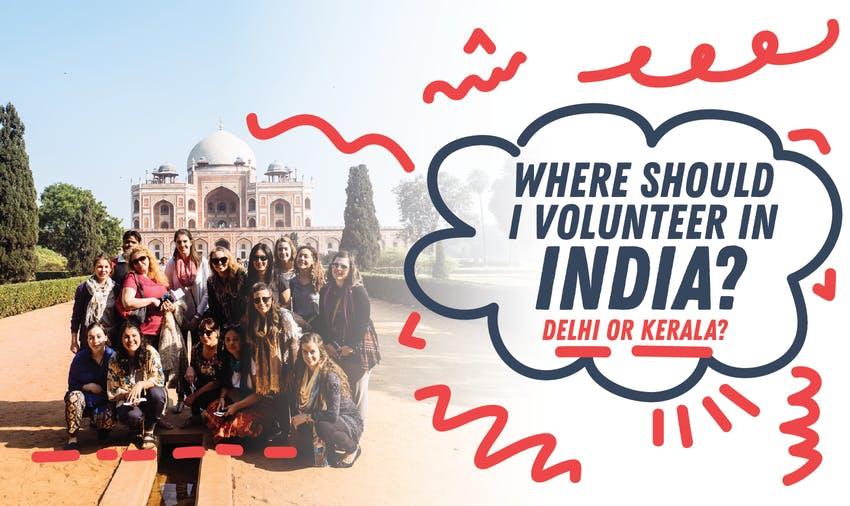 Volunteering in India - should I choose Delhi or Kerala
