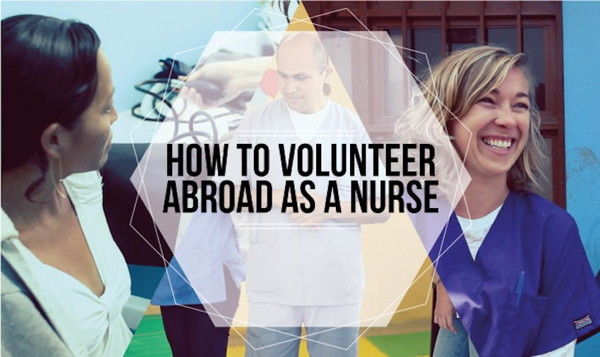 How to volunteer abroad as a Nurse