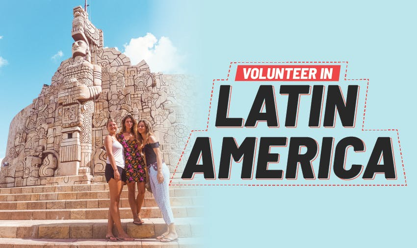 Volunteer in Latin America with IVHQ in 2019
