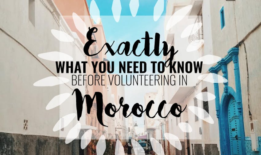 Exactly What You Need To Know Before Volunteering In Morocco
