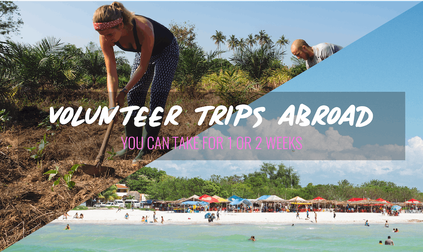 Volunteer trips abroad you can take For 1 or 2 Weeks
