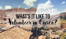 What's It Like To Volunteer In Cusco with IVHQ?