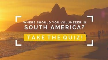 Where Should You Volunteer in South America?