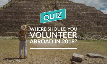Where Should You Volunteer Abroad In 2018 QUIZ?