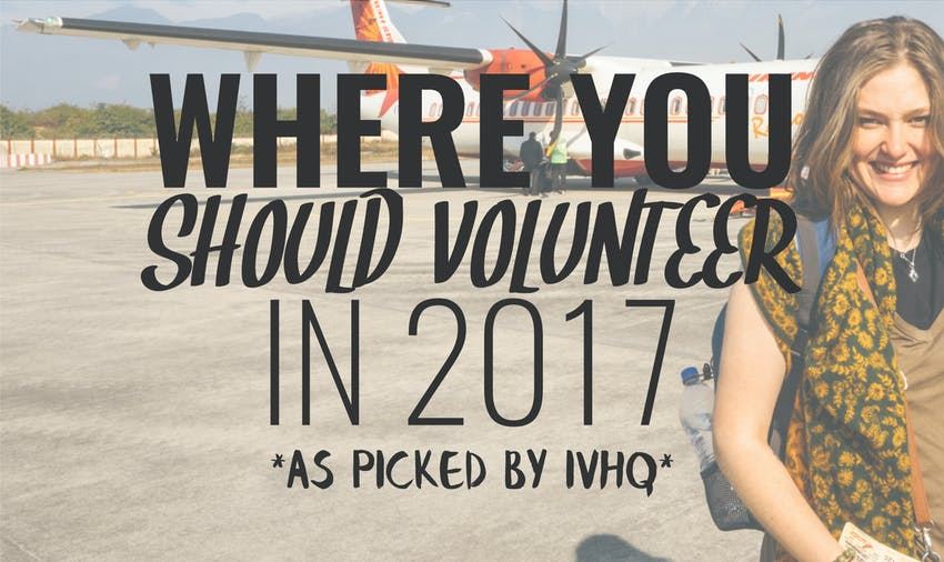 Wondering where to volunteer in 2017? Here's some top destinations as picked by IVHQ volunteer experts