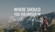 Where should you volunteer in South Africa